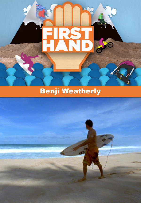 b29b8c323f Firsthand - Benji Weatherly Surf Movies on TheSurfNetwork.com