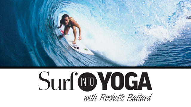 Surf Into Yoga With Rochelle Ballard - Surf Movies On Thesurfnetworkcom-1140