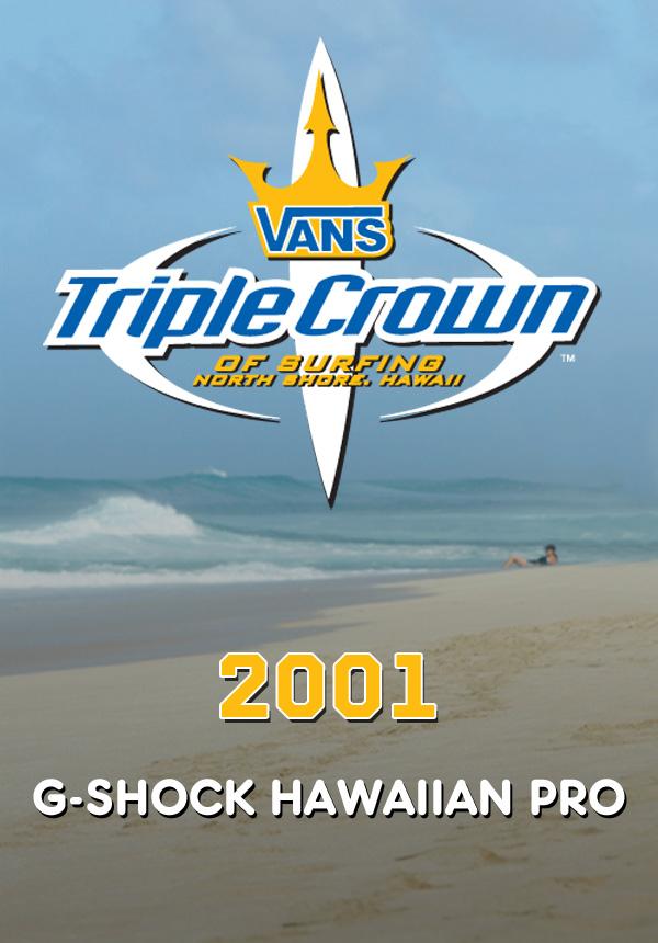 3be53ec9c0 2001 Vans Triple Crown of Surfing  G-Shock Hawaiian Pro at Haleiwa Surf  Movies on TheSurfNetwork.com