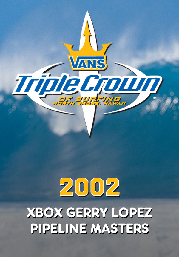 eb33ea0a1f 2002 Vans Triple Crown of Surfing  Xbox Gerry Lopez Pipeline Masters Surf  Movies on TheSurfNetwork.com
