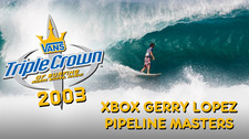 a924792cca77f2 Xbox Gerry Lopez Pipeline Masters. 2003 Vans Triple Crown Of Surfing  ...