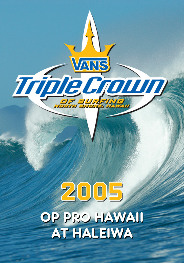 43cb371526 2005 Vans Triple Crown of Surfing  Op Pro Hawaii at Haleiwa Surf Movies on  TheSurfNetwork.com