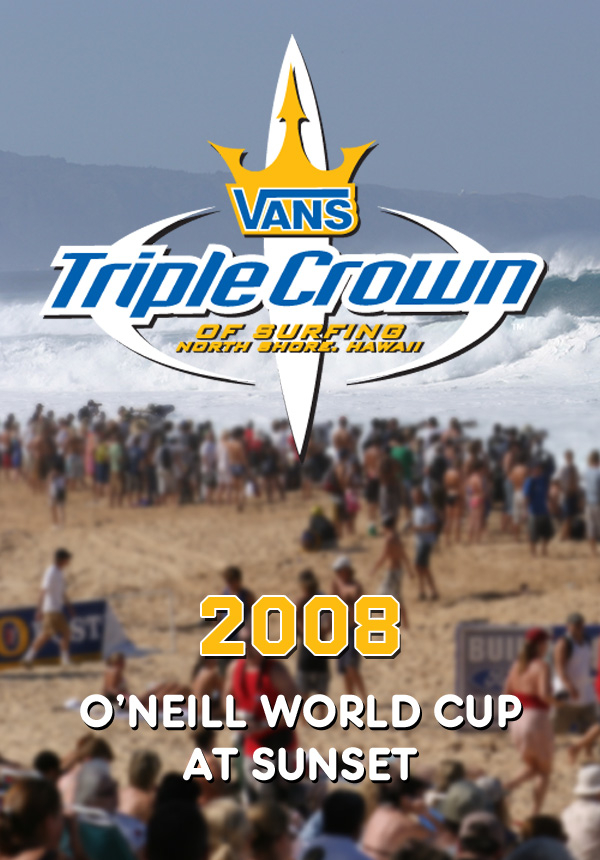 c24a9651e6 2008 Vans Triple Crown of Surfing  O Neill World Cup of Surfing at Sunset  (2009)