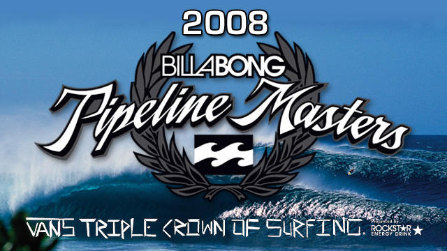 79b1518464 2008 Vans Triple Crown of Surfing  Billabong Pipeline Masters Surf ...
